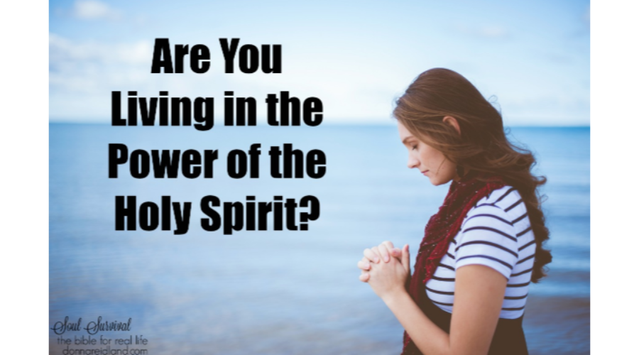Are You Living in the Power of the Holy Spirit?